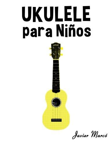 Ukulele Para Ninos: Musica Clasica, Villancicos de: Javier Marco