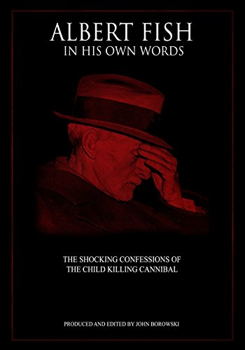 9781502495891: Albert Fish in His Own Words: The Shocking Confessions of the Child Killing Cannibal