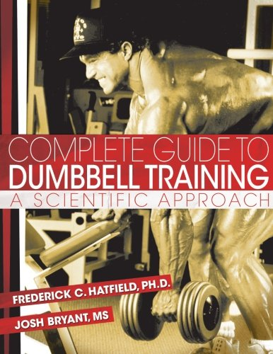 9781502496225: Complete Guide to Dumbbell Training: A Scientific Approach