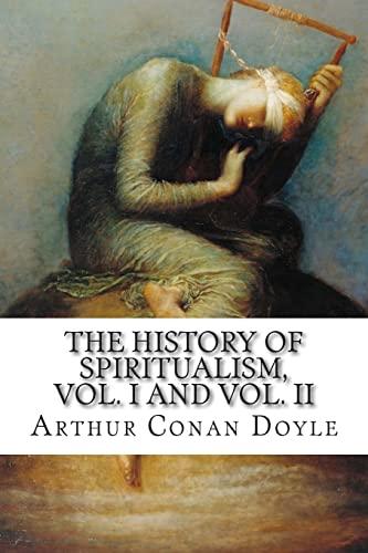 1-2: The History of Spiritualism, Vol. I: Conan Doyle, Arthur