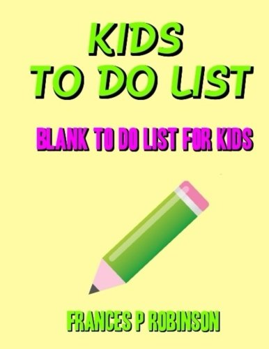 9781502500618: Kids To Do List: Blank To Do List For Kids