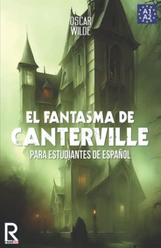 9781502503589: El Fantasma de Canterville para estudiantes de español. Libro de lectura: The Canterville Ghost for Spanish learners. Reading Book Level A2. Beginners. (Read in Spanish) (Volume 4) (Spanish Edition)