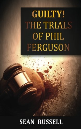 9781502505323: Guilty: The Trials of Phil Ferguson