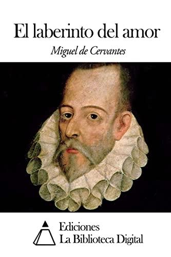 El Laberinto del Amor: De Cervantes, Miguel
