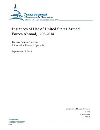 9781502506122: Instances of Use of United States Armed Forces Abroad, 1798-2014 (CRS Reports)