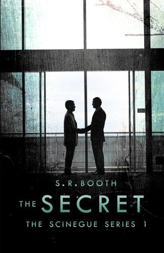 The Secret (The Scinegue Series) (Volume 1): S.R. Booth
