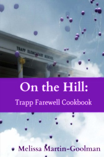On the Hill: Trapp Farewell Cookbook: Martin-Goolman, Melissa