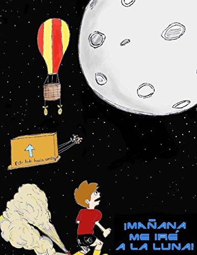 Mañana me iré a la Luna! (Spanish: Manuel Alemán