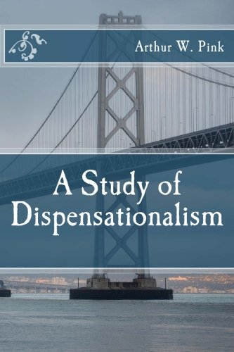 9781502510327: A Study of Dispensationalism