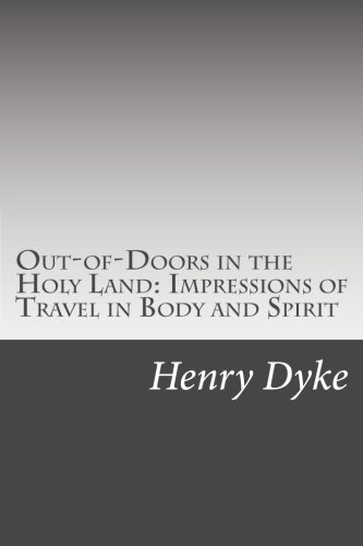 9781502510662: Out-of-Doors in the Holy Land: Impressions of Travel in Body and Spirit