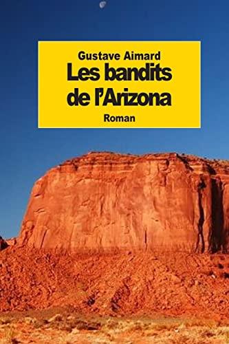 Les Bandits de L'Arizona: Aimard, Gustave