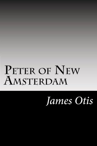 9781502513533: Peter of New Amsterdam