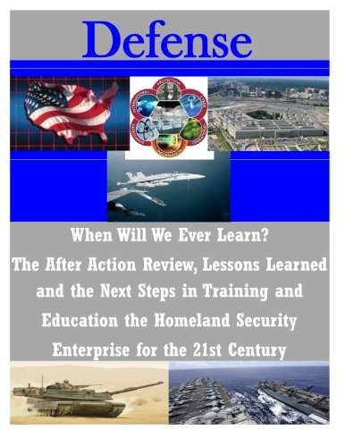 When Will We Ever Learn? The After Action Review, Lessons Learned and the Next Steps in Training ...