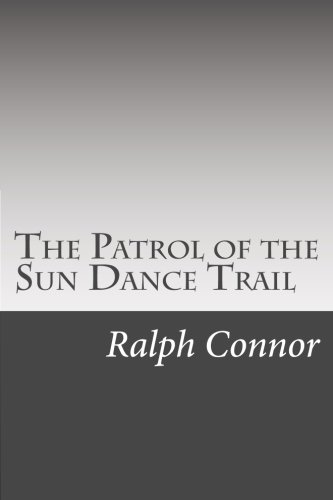 9781502522269: The Patrol of the Sun Dance Trail