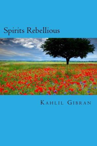Spirits Rebellious: Gibran, Kahlil