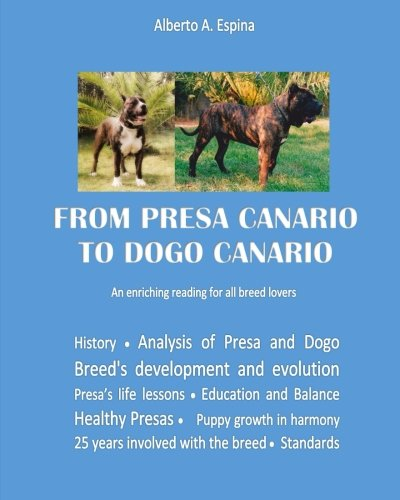 9781502526274: From Presa Canario to Dogo Canario: An enriching reading for all breed lovers