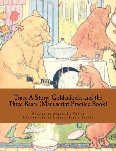 Trace-A-Story: Goldenlocks and the Three Bears (Manuscript: Angela M Foster