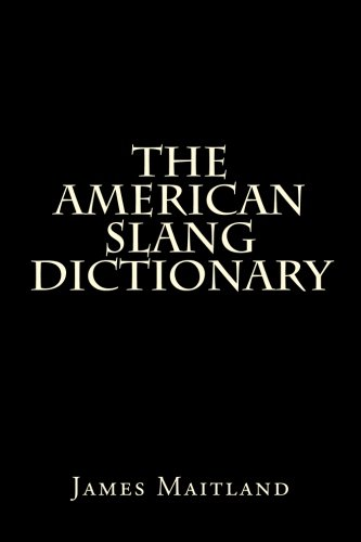 9781502527394: The American Slang Dictionary