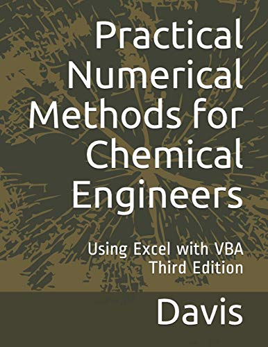 9781502527400: Practical Numerical Methods for Chemical Engineers: Using Excel with VBA, 3rd Edition
