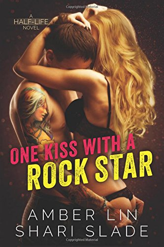 9781502528599: One Kiss with a Rock Star (Half-Life) (Volume 2)