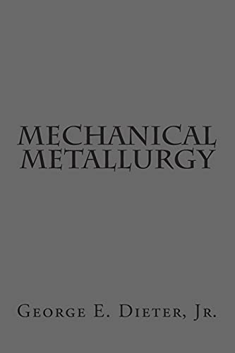 9781502528636: Mechanical Metallurgy