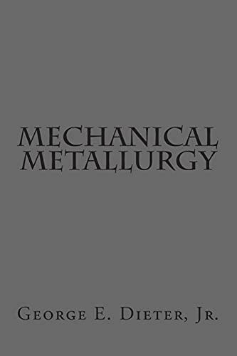 9781502528636: Mechanical Metallurgy