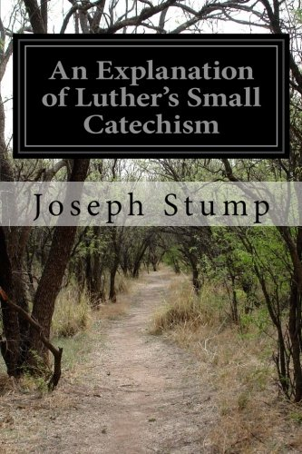 9781502534606: An Explanation of Luther's Small Catechism