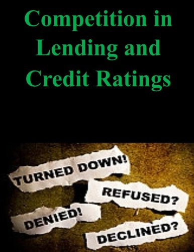 Competition in Lending and Credit Ratings (Paperback): Federal Reserve Board,
