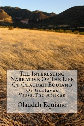 9781502541932: The Interesting Narrative Of The Life Of Olaudah Equiano: Or Gustavus Vassa,The African (African Stories)
