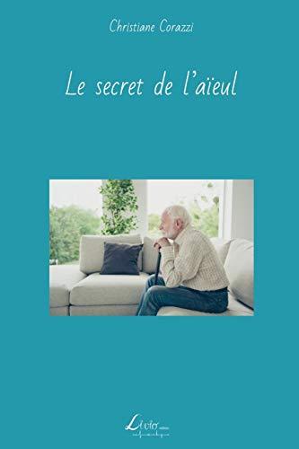 9781502542250: Le secret de l'aïeul (French Edition)
