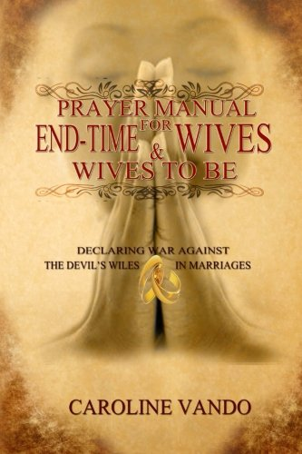 9781502544384: Prayer Manual For End-Time Wives & Wives To