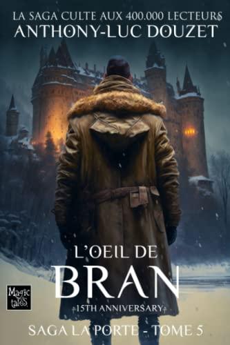 9781502545671: La Porte -5- L'Oeil de Bran (Saga LA PORTE) (Volume 5) (French Edition)