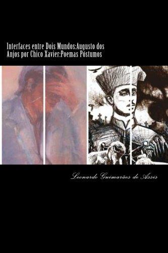 Interfaces entre Dois Mundos:Augusto dos Anjos por: L Leonardo Guimarães