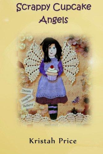 9781502548344: Scrappy Cupcake Angels: A Wattle Lane Novel (The Wattle Lane Novels) (Volume 1)