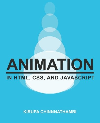 9781502548702: Animation in HTML, CSS, and JavaScript