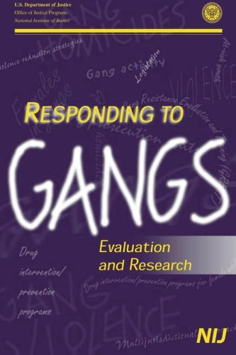 Responding to Gangs: Evaluation and Research: National Institution of Justice