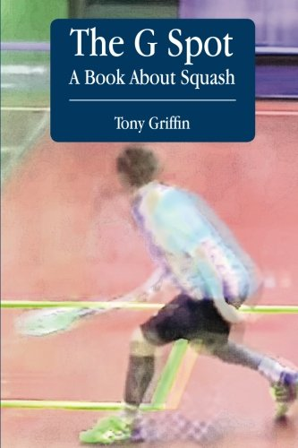 The G Spot, a Book about Squash (Paperback)
