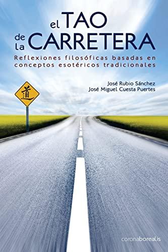 9781502552037: El tao de la carretera: Reflexiones filosóficas basadas en conceptos esotéricos tradicionales