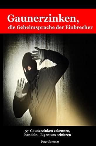 9781502554819: Gaunerzinken, die Geheimsprache der Einbrecher: 57Gaunerzinken frühzeitig erkennen, handeln, Eigentum schützen