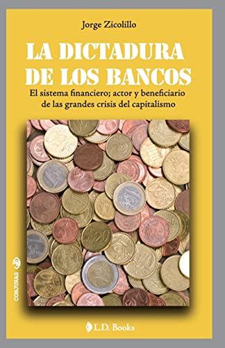 La Dictadura de Los Bancos: El Sistema: Jorge Zicolillo
