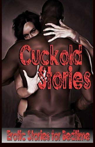 9781502557445: Cuckold Stories: Erotic Stories for Bedtime