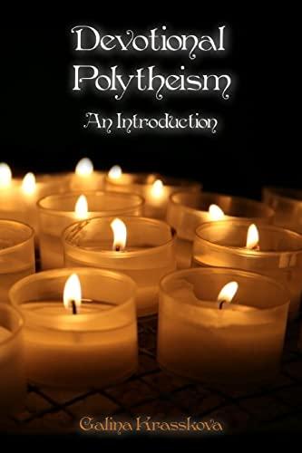 Devotional Polytheism: An Introduction: Krasskova, Galina; Kaldera, Raven