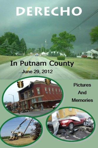 Derecho in Putnam County: June 29, 2012, Pictures and Memories: Society, Putnam County Historical