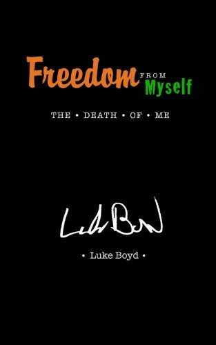 Freedom From Myself: The Death Of Me: Boyd, Luke A