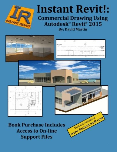 Instant Revit!: Commercial Drawing Using Autodesk® Revit® 2015: Martin, David