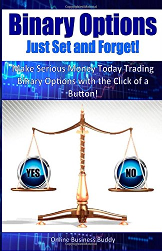 Binary Options: Just Set and Forget!: Make: Online Business Buddy