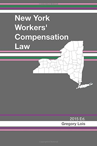 9781502564894: New York Workers' Compensation Law: 2015 Edition