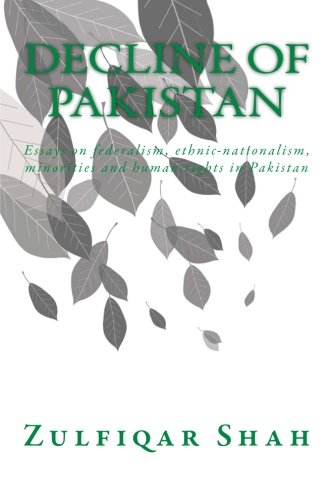 9781502565907: Decline of Pakistan: Essays on federalism, ethnic-nationalism, minorities and human rights in Pakistan