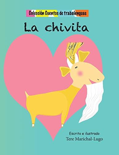 9781502571090: La chivita (Cuentos de trabalenguas) (Volume 5) (Spanish Edition)