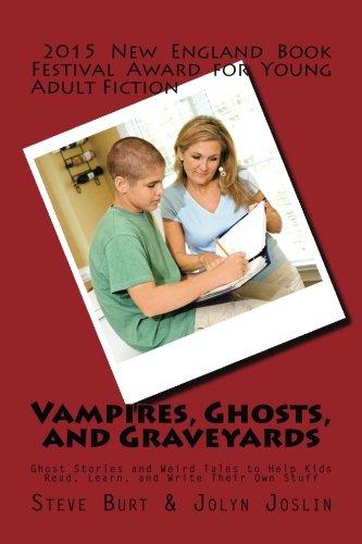9781502574053: Vampires, Ghosts, and Graveyards: Ghost Stories and Weird Tales to Help Kids Read, Learn, and Write Their Own Stuff